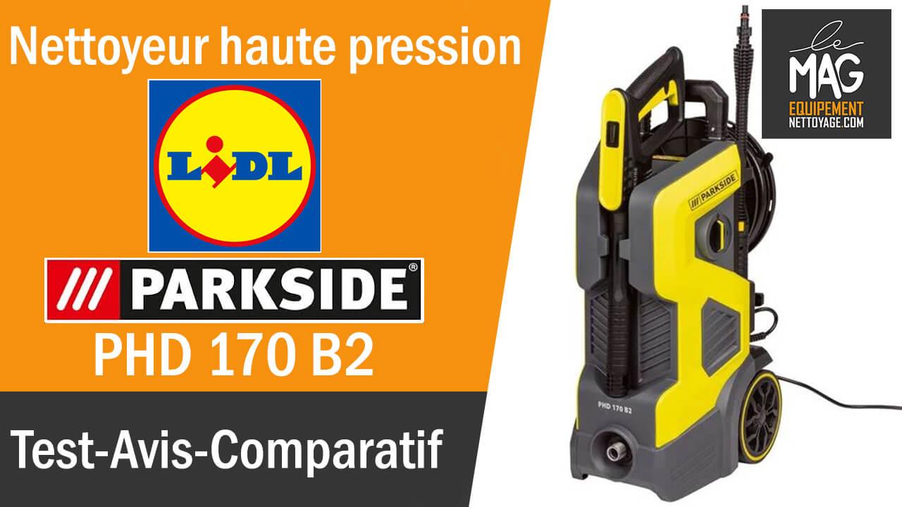 PARKSIDE PHD 170 B2 – Nettoyeur Haute Pression LIDL 2021  – Test, Avis et Comparatif