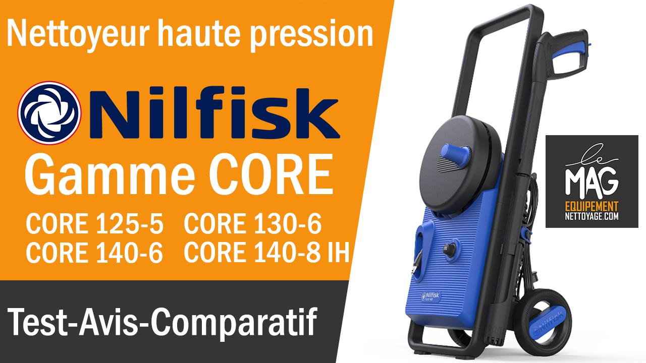 Nilfisk CORE – Test, Avis et Comparatif – Nettoyeur Haute Pression 2021 – CORE 125-5, 130-6, 140-6 et 140-8 IH